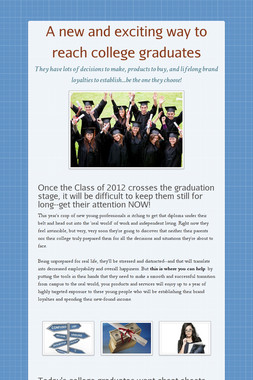 A new and exciting way to reach college graduates