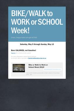 BIKE/WALK to WORK or SCHOOL Week!