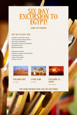 SIX DAY  EXCURSION  TO EGYPT!