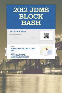 2012 JDMS Block Bash