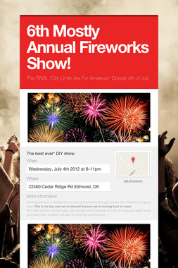6th Mostly Annual Fireworks Show!