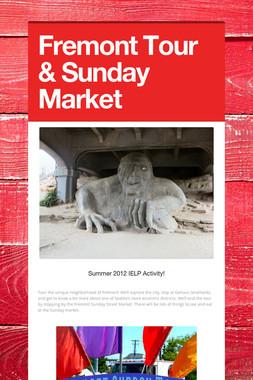 Fremont Tour & Sunday Market