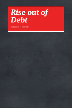 Rise out of Debt