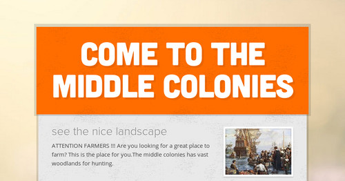 come to the middle colonies