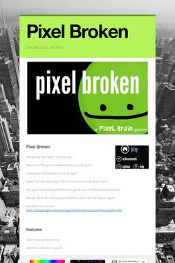 Pixel Broken