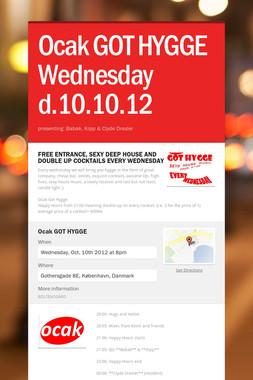 Ocak GOT HYGGE Wednesday d.10.10.12