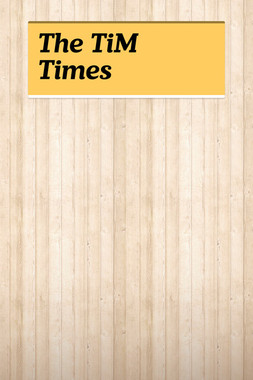 The TiM Times