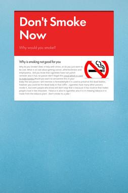 Don't Smoke Now