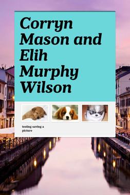 Corryn Mason and Elih Murphy Wilson
