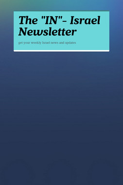 """The """"IN""""- Israel Newsletter"""