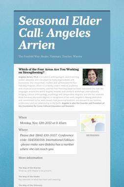 Seasonal Elder Call: Angeles Arrien