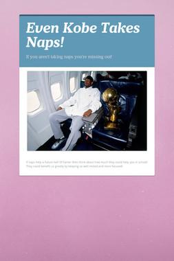 Even Kobe Takes Naps!