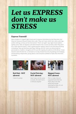 Let us EXPRESS don't make us STRESS