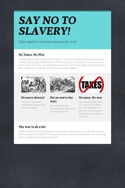 SAY NO TO SLAVERY!