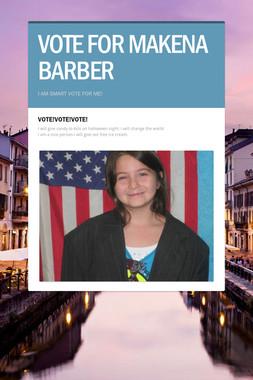 VOTE FOR MAKENA BARBER