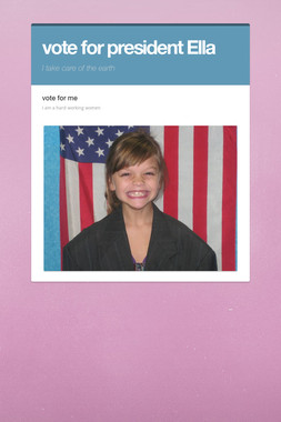 vote for president  Ella