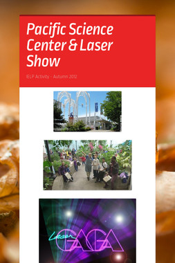 Pacific Science Center & Laser Show