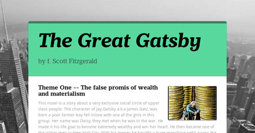 "the theme of materialism and spirituality in the great gatsby a novel by f scott fitzgerald Its main theme is the universal  the text ""the great gatsby"" by f scott fitzgerald  similar documents to advanced english module a great gatsby & barret."
