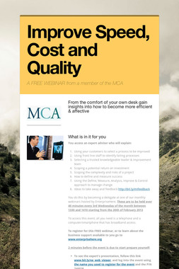 Improve Speed, Cost and Quality