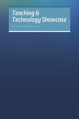 Teaching & Technology Showcase