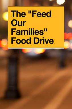 """The """"Feed Our Families"""" Food Drive"""