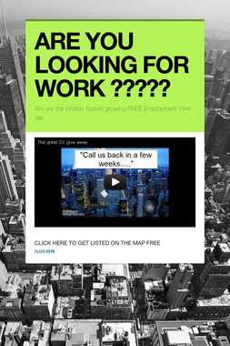 ARE YOU LOOKING FOR WORK ?????
