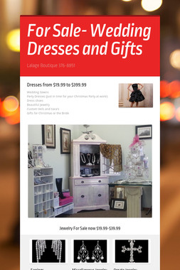 For Sale- Wedding Dresses and Gifts