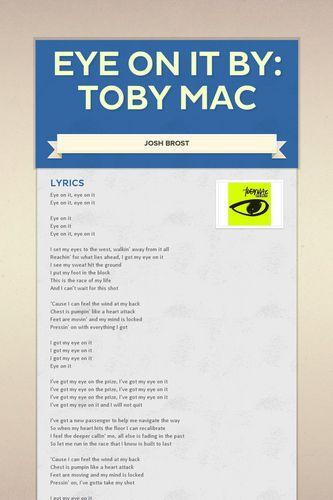 Eye on it By: Toby Mac