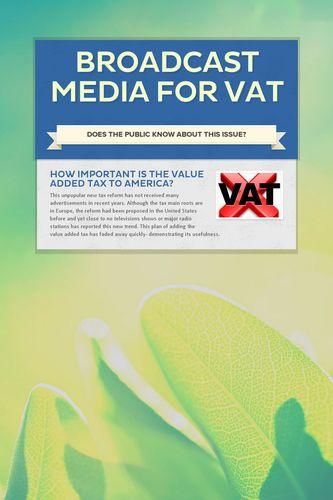 Broadcast Media For VAT