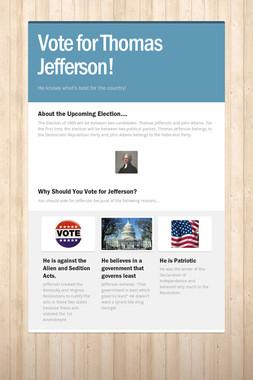 Vote for Thomas Jefferson!