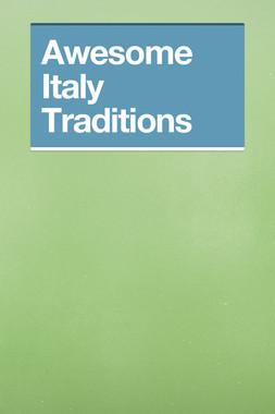 Awesome Italy Traditions