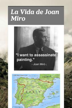 La Vida de Joan Miro