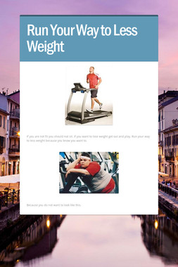 Run Your Way to Less Weight