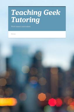Teaching Geek Tutoring
