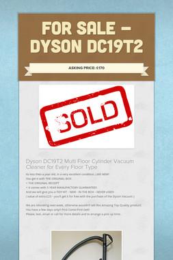 For Sale - Dyson DC19T2