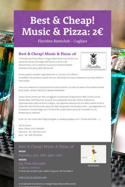 Best & Cheap! Music & Pizza: 2€