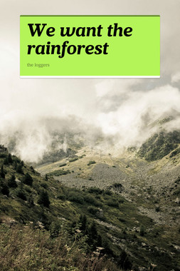 We want the rainforest