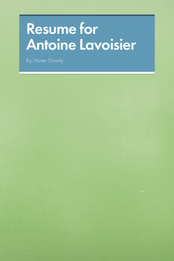 Resume for Antoine Lavoisier