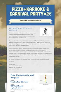 Pizza+Karaoke & Carnival Party=2€
