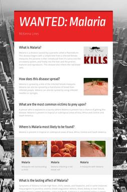 WANTED: Malaria