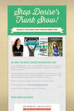 Shop Denise's Trunk Show!