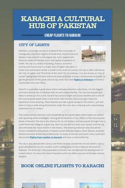 Karachi A Cultural Hub of Pakistan