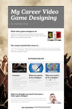 My Career Video Game Designing