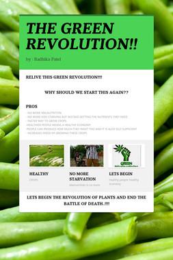 THE GREEN REVOLUTION!!