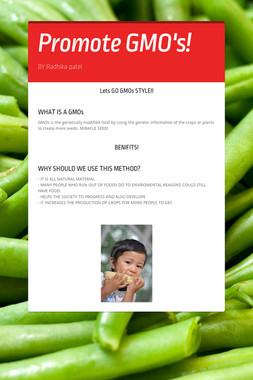 Promote GMO's!