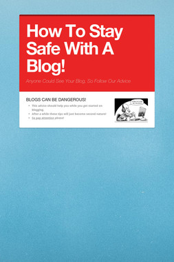 How To Stay Safe With A Blog!
