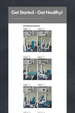 Get Started - Get Healthy!