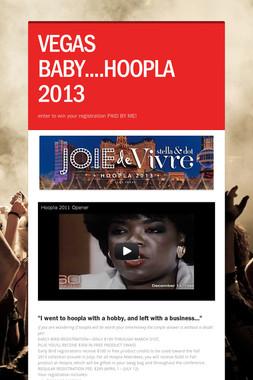 VEGAS BABY....HOOPLA 2013