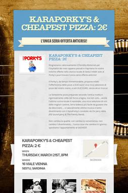 KaraPorky's & Cheapest Pizza: 2€