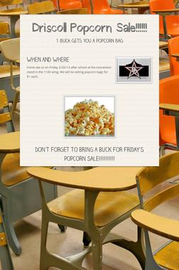 Driscoll Popcorn Sale!!!!!!